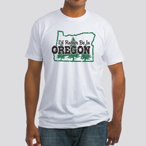 I'd Rather Be In Oregon Fitted T-Shirt