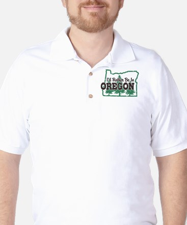 I'd Rather Be In Oregon Golf Shirt