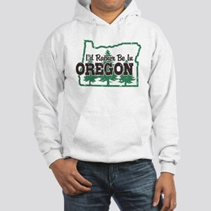 I'd Rather Be In Oregon Hooded Sweatshirt