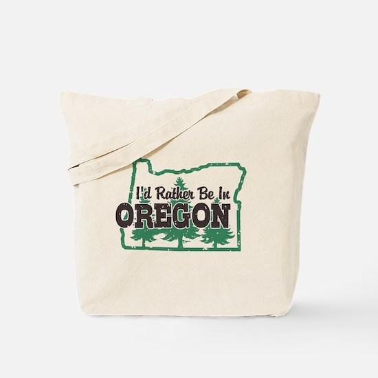 I'd Rather Be In Oregon Tote Bag