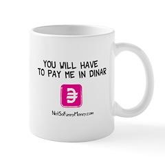 Pay Me In Dinar Mug