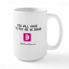 Pay Me In Dinar Large Mug