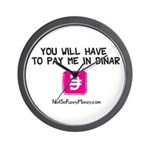 Pay Me In Dinar Wall Clock