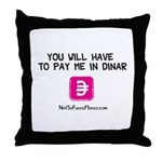 Pay Me In Dinar Throw Pillow