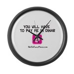 Pay Me In Dinar Large Wall Clock