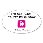 Pay Me In Dinar Sticker (Oval 10 pk)