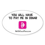 Pay Me In Dinar Sticker (Oval 50 pk)