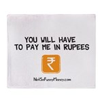 Pay Me In Rupees Throw Blanket