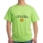 Pay Me In Rupees Green T-Shirt