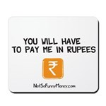 Pay Me In Rupees Mousepad