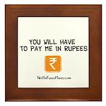 Pay Me In Rupees Framed Tile