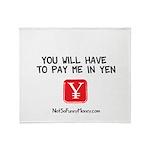 Pay Me In Yen Throw Blanket