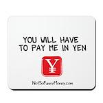Pay Me In Yen Mousepad