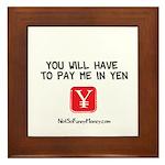 Pay Me In Yen Framed Tile