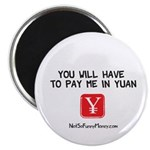 Pay Me In Yuan Magnet