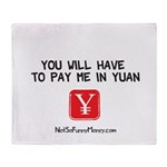 Pay Me In Yuan Throw Blanket