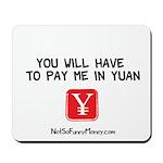 Pay Me In Yuan Mousepad