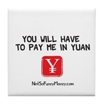 Pay Me In Yuan Tile Coaster