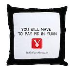 Pay Me In Yuan Throw Pillow