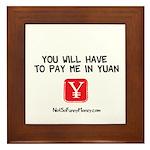 Pay Me In Yuan Framed Tile