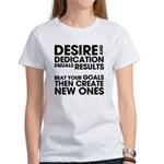 Desire and Dedication Women's T-Shirt