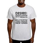Desire and Dedication Light T-Shirt