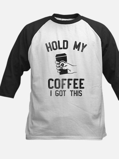 Hold My Coffee Baseball Jersey