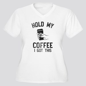 Hold My Coffee Plus Size T-Shirt