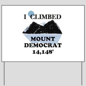I Climbed Mount Democrat Yard Sign