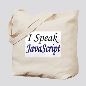 """I Speak JavaScript"" Tote Bag"