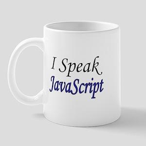 """""""I Speak JavaScript"""" Mug"""