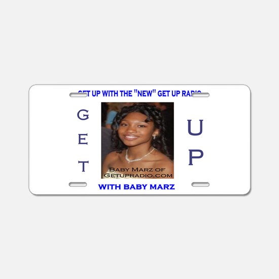 Baby Marz of Get Up Radio Aluminum License Plate