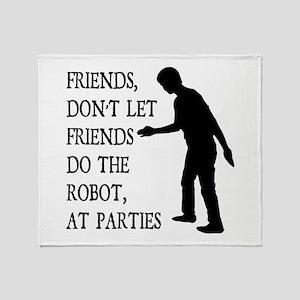 Friends Don't Let Friends Do the Robot Stadium Bl