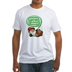 Gnome What I Mean Fitted T-Shirt