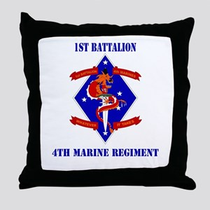 1st Battalion - 4th Marines with Text Throw Pillow