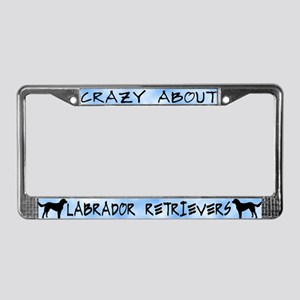 Crazy About Labrador Retriever License Plate Frame
