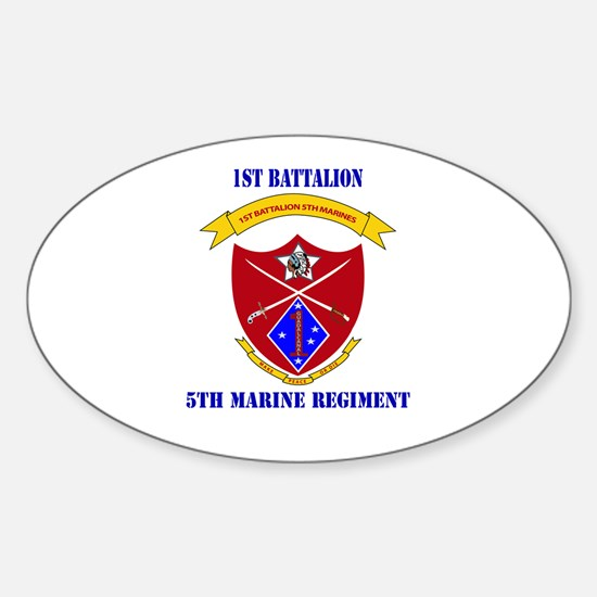 1st Battalion 5th Marines with Text Sticker (Oval)