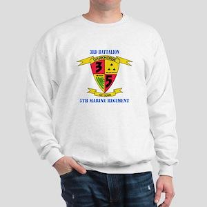 3rd Battalion 5th Marines with Text Sweatshirt