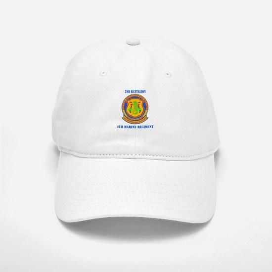 2nd Battalion 4th Marines with Text Baseball Baseball Cap