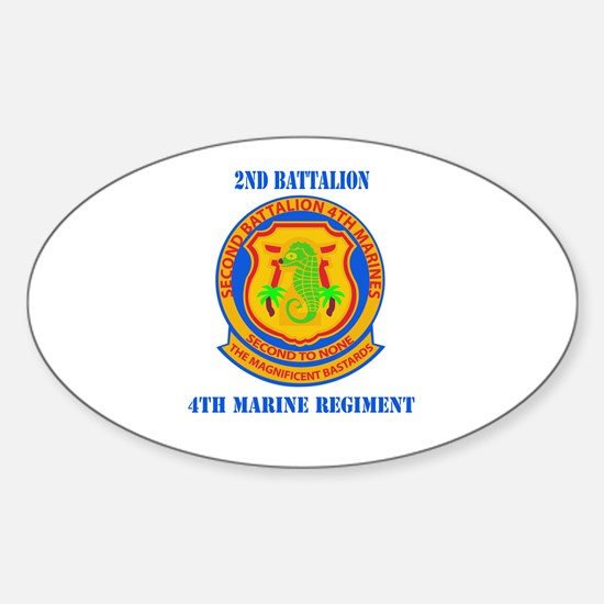2nd Battalion 4th Marines with Text Sticker (Oval)