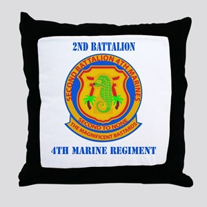 2nd Battalion 4th Marines with Text Throw Pillow