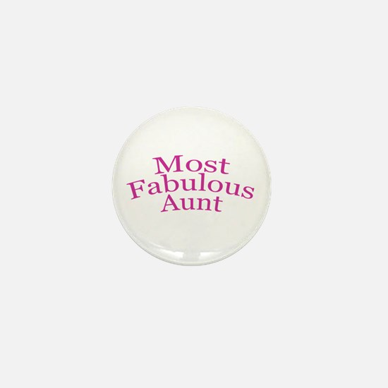 Most Fabulous Aunt Mini Button