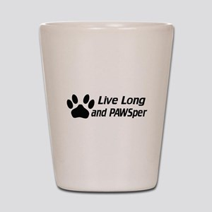 Live Long And Pawsper Shot Glass