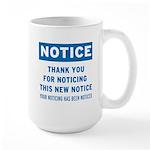 Notice! Thank You for... Large Mug