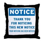 Notice! Thank You for... Throw Pillow