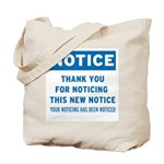 Notice! Thank You for... Tote Bag