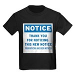 Notice! Thank You for... Kids Dark T-Shirt