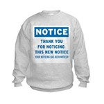 Notice! Thank You for... Kids Sweatshirt