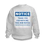 Notice! Thank You for... Kids Sweatshirt
