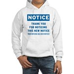 Notice! Thank You for... Hooded Sweatshirt